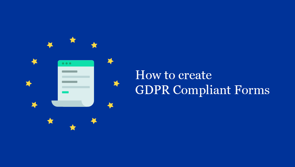 How to Create GDPR Compliant Forms?