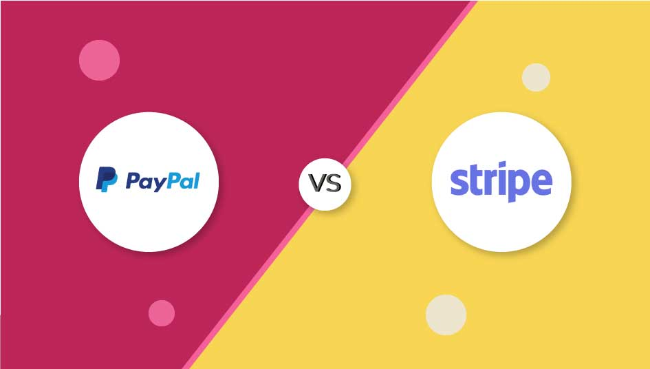 PayPal vs Stripe: Which is the Better Payment Gateway?
