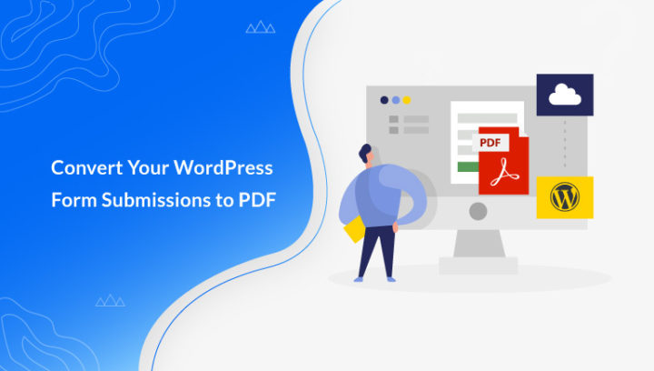 How to Convert WordPress Form Submissions to PDF?