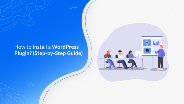 How to Install a WordPress Plugin? (Step by Step Guide)