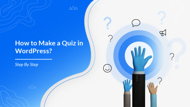 How to Make a Quiz in WordPress? (Super Easy Guide 2021)