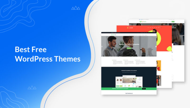 30 Best Free WordPress Themes and Templates 2020 (Expert Pick)