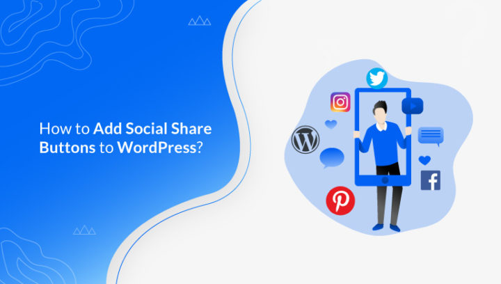 How to Add Social Media Share Buttons to WordPress Blog?