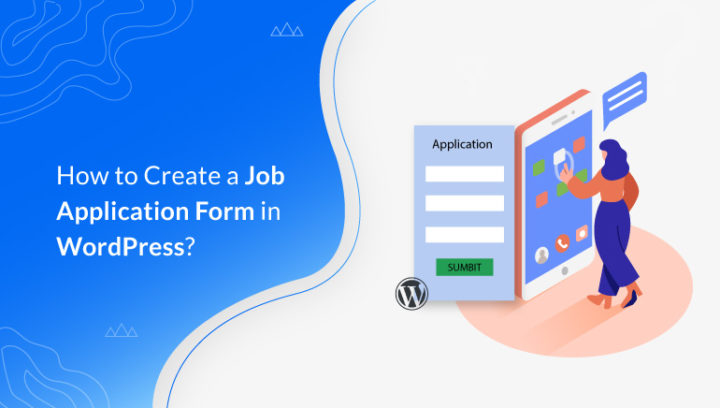 How to Create a Job Application Form in WordPress? (Easy Guide for Beginners)