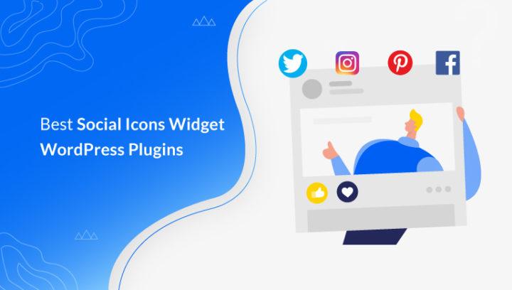 12 Best Social Media Icons Widget WordPress Plugins for 2020