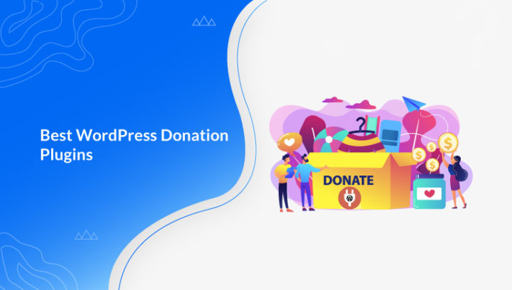 10 Best WordPress Donation Plugins for Fundraising (2021)