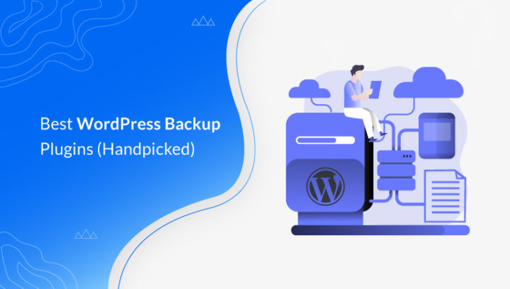 7 Best WordPress Backup Plugins for Restoring Your Site!