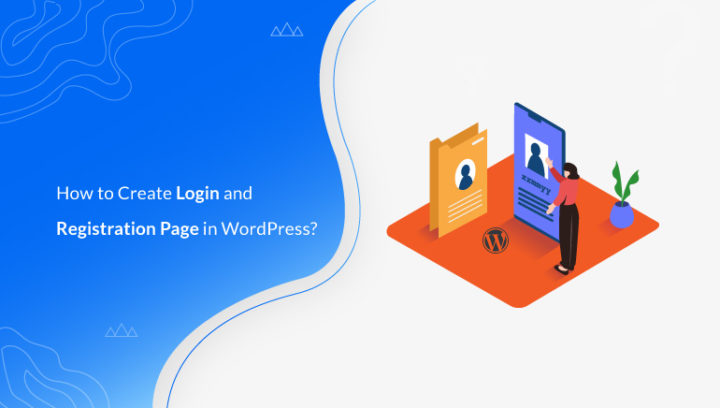 How to Create WordPress Login and Registration Page in WordPress?