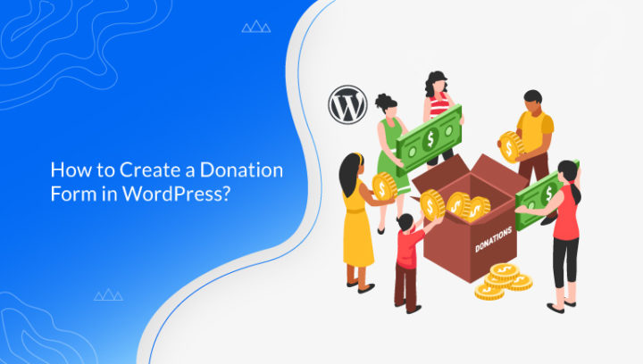 How to Create a Donation Form in WordPress? (Step by Step)