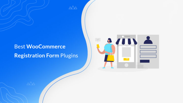10+ WooCommerce Registration Form Plugins for 2021