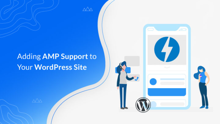 How to Add AMP Support to Your WordPress Website?  (Beginner's Guide)