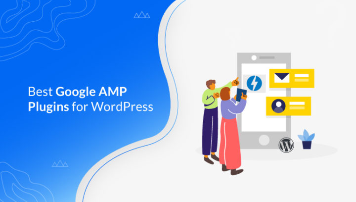 7 Best Google AMP Plugins for WordPress 2021 (Handpicked)