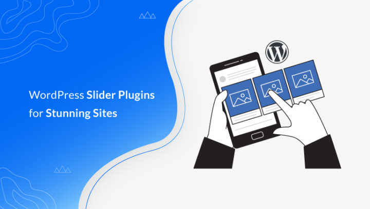 6 Best WordPress Slider Plugins for Stunning Sites (2021)