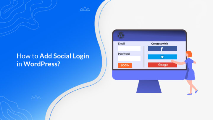 How to Add Social Login in WordPress? (Sign Up & Login with Social Accounts)