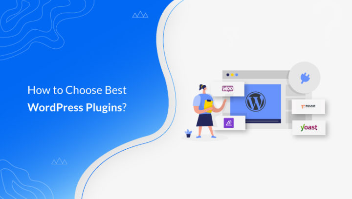 How to Choose the Best WordPress Plugins for Your Website?