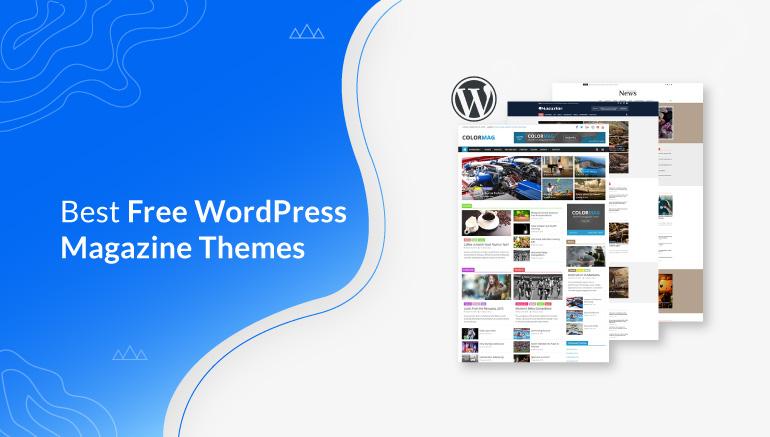 Best Free WordPress Magazine Themes & Templates