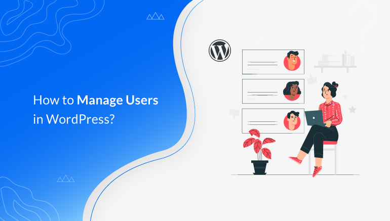 How to Manage Users in WordPress?