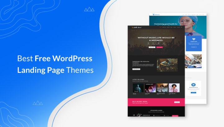 15 Best Free WordPress Landing Page Themes for 2021!