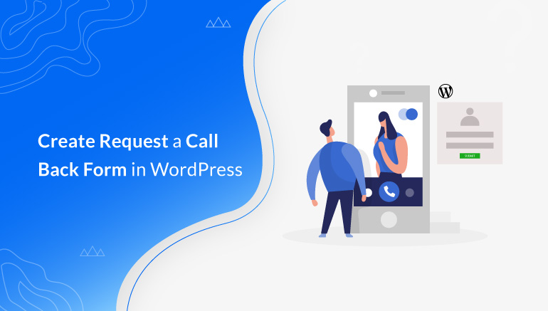How to Create Request a Call Back Form in WordPress