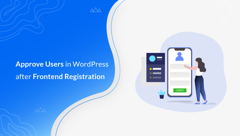 How to Approve Users in WordPress after Frontend Registration