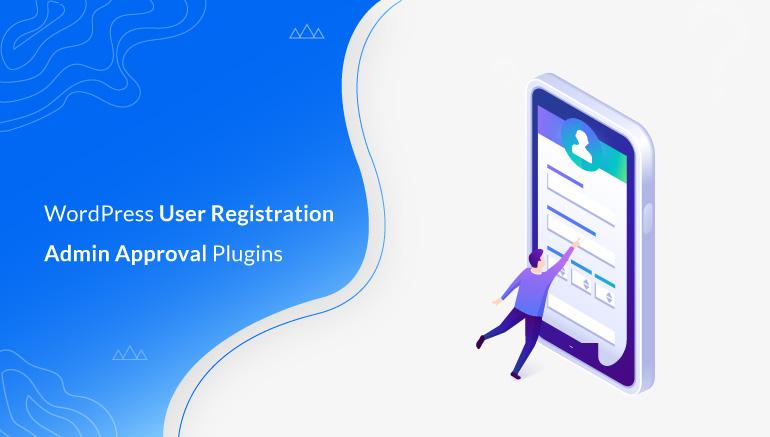 Best WordPress User Registration Admin Approval Plugins