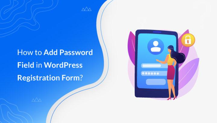 How to Add Password Field in WordPress User Registration Form?