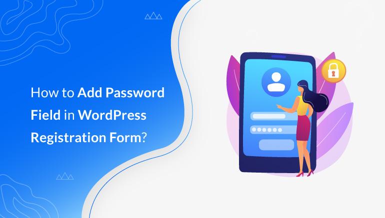 How to Add Password Field in WordPress Registration Form