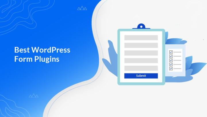 10 Best WordPress Form Plugins 2021 (Build Online Forms Faster)