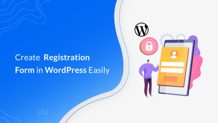 How to Create User Registration Form in WordPress Easily?